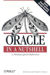 Oracle in a Nutshell (A Desktop Quick Reference) by Rick Greenwald, David C. Kreines, 9780596003364
