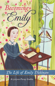 Becoming Emily (The Life of Emily Dickinson) by Krystyna Poray Goddu, 9780897330039