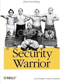 Security Warrior (Know Your Enemy) by Cyrus Peikari, Anton Chuvakin, 9780596005450