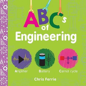 ABCs of Engineering by Chris Ferrie, Sarah Kaiser, 9781492671213