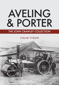 Aveling & Porter (The John Crawley Collection) by Colin Tyson, 9781445678412