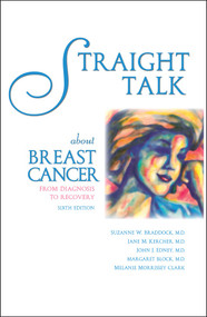 Straight Talk About Breast Cancer (From Diagnosis to Recovery) - 9781943886814 by Margaret Block, Suzanne W. Braddock, John J. Edney, Jane M. Kercher, Melanie Morrissey Clark, 9781943886814