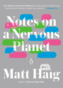 Notes on a Nervous Planet by Matt Haig, 9780143133421