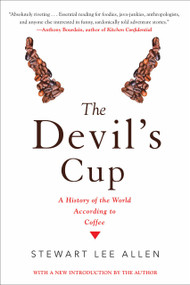The Devil's Cup: A History of the World According to Coffee (A History of the World According to Coffee) by Stewart Lee Allen, 9781641290104