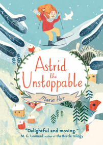 Astrid the Unstoppable by Maria Parr, 9781536200171