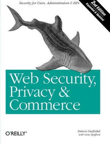 Web Security, Privacy & Commerce (Security for Users, Administrators and ISPs) by Simson Garfinkel, Gene Spafford, 9780596000455