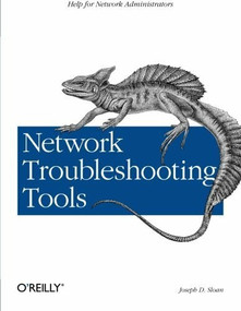 Network Troubleshooting Tools (Help for Network Administrators) by Joseph D Sloan, 9780596001865