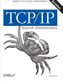 TCP/IP Network Administration (Help for Unix System Administrators) by Craig Hunt, 9780596002978
