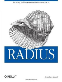 RADIUS (Securing Public Access to Private Resources) by Jonathan Hassell, 9780596003227