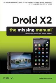 Droid X2: The Missing Manual by Preston Gralla, 9781449396862