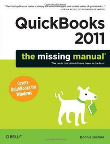 QuickBooks 2011: The Missing Manual by Bonnie Biafore, 9781449392451