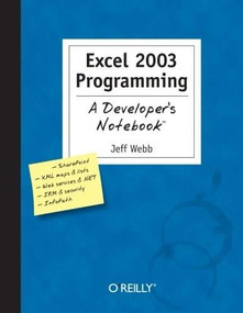 Excel 2003 Programming: A Developer's Notebook by Jeff Webb, 9780596007676