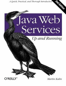 Java Web Services: Up and Running (A Quick, Practical, and Thorough Introduction) by Martin Kalin, 9781449365110