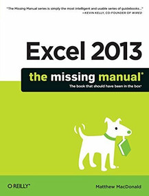 Excel 2013: The Missing Manual by Matthew MacDonald, 9781449357276