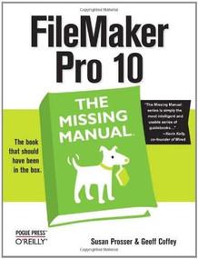 FileMaker Pro 10: The Missing Manual by Susan Prosser, Geoff Coffey, 9780596154233