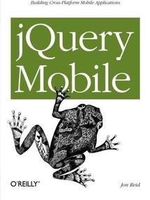 jQuery Mobile by Jon Reid, 9781449306687