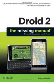 Droid 2: The Missing Manual by Preston Gralla, 9781449301699