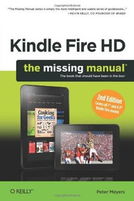 Kindle Fire HD: The Missing Manual by Peter Meyers, 9781449357290