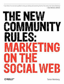 The New Community Rules (Marketing on the Social Web) by Tamar Weinberg, 9780596156817