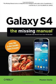 Galaxy S4: The Missing Manual by Preston Gralla, 9781449316303