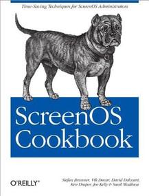 ScreenOS Cookbook (Time-Saving Techniques for ScreenOS Administrators) by Stefan Brunner, Vik Davar, David Delcourt, Ken Draper, Joe Kelly, Sunil Wadhwa, 9780596510039