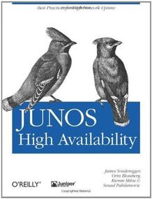 JUNOS High Availability (Best Practices for High Network Uptime) by James Sonderegger, Orin Blomberg, Kieran Milne, Senad Palislamovic, 9780596523046