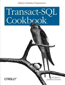 Transact-SQL Cookbook (Help for Database Programmers) by Ales Spetic, Jonathan Gennick, 9781565927568