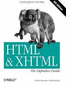 HTML & XHTML: The Definitive Guide (The Definitive Guide) by Chuck Musciano, Bill Kennedy, 9780596527327
