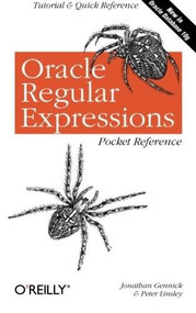 Oracle Regular Expressions Pocket Reference (Tutorial & Quick Reference) by Jonathan Gennick, Peter Linsley, 9780596006013
