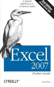 Excel 2007 Pocket Guide (A Quick Reference to Common Tasks) by Curtis D. Frye, 9780596514525