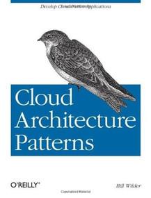Cloud Architecture Patterns (Using Microsoft Azure) by Bill Wilder, 9781449319779