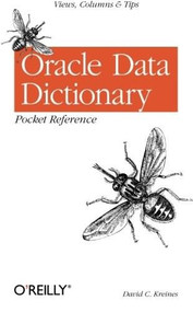 Oracle Data Dictionary Pocket Reference (Views, Columns & Tips) by David C. Kreines, 9780596005177