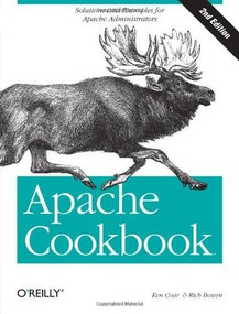Apache Cookbook (Solutions and Examples for Apache Administration) by Rich Bowen, Ken Coar, 9780596529949