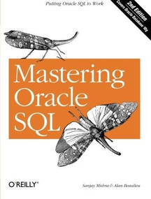 Mastering Oracle SQL (Putting Oracle SQL to Work) by Sanjay Mishra, Alan Beaulieu, 9780596006327