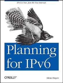 Planning for IPv6 (IPv6 Is Now. Join the New Internet.) by Silvia Hagen, 9781449305390