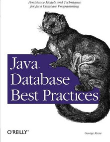 Java Database Best Practices (Persistence Models and Techniques for Java Database Programming) by George Reese, 9780596005221