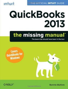 QuickBooks 2013: The Missing Manual (The Official Intuit Guide to QuickBooks 2013) by Bonnie Biafore, 9781449316112