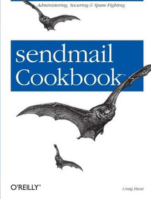 sendmail Cookbook (Administering, Securing & Spam-Fighting) by Craig Hunt, 9780596004712