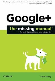 Google+: The Missing Manual by Kevin Purdy, 9781449311872
