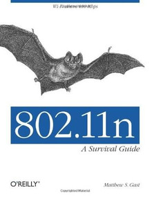 802.11n: A Survival Guide (Wi-Fi Above 100 Mbps) by Matthew S. Gast, 9781449312046
