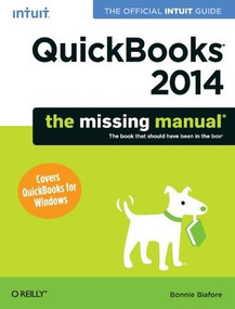 QuickBooks 2014: The Missing Manual (The Official Intuit Guide to QuickBooks 2014) by Bonnie Biafore, 9781449341756
