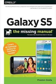 Galaxy S5: The Missing Manual by Preston Gralla, 9781491904534
