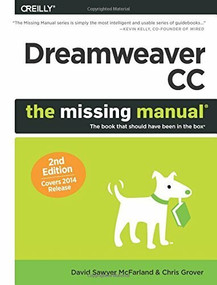 Dreamweaver CC: The Missing Manual (Covers 2014 release) by David Sawyer McFarland, Chris Grover, 9781491947203