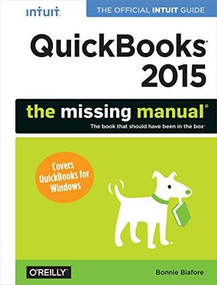 QuickBooks 2015: The Missing Manual (The Official Intuit Guide to QuickBooks 2015) by Bonnie Biafore, 9781491947135