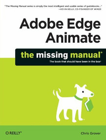 Adobe Edge Animate: The Missing Manual by Chris Grover, 9781449342258
