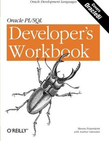 Oracle PL/SQL Programming: A Developer's Workbook (Oracle Development Languages) by Steven Feuerstein, Andrew Odewahn, 9781565926745