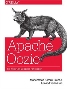 Apache Oozie (The Workflow Scheduler for Hadoop) by Mohammad Kamrul Islam, Aravind Srinivasan, 9781449369927