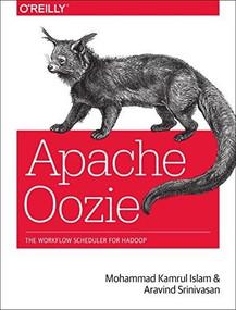 Apache Oozie (The Workflow Scheduler for Hadoop) by Mohammad Kamrul Islam, Aravind Srinivasan, 9781449369927