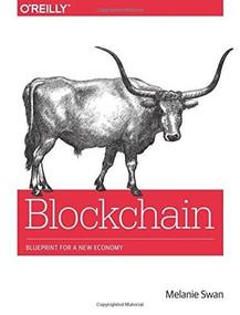Blockchain (Blueprint for a New Economy) by Melanie Swan, 9781491920497