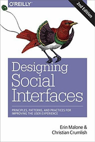 Designing Social Interfaces (Principles, Patterns, and Practices for Improving the User Experience) by Christian Crumlish, Erin Malone, 9781491919859